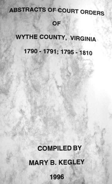 Wythe Co, VA court book 1790-1810